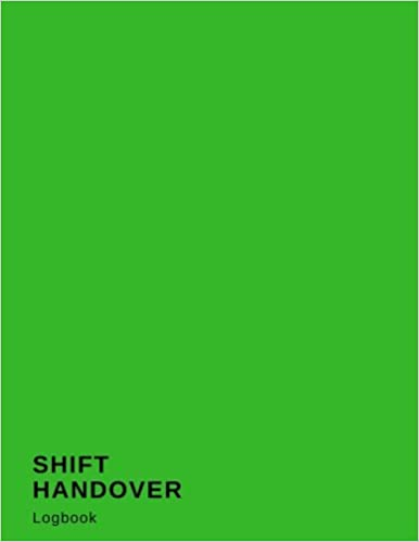 Shift Handover Logbook: Green Daily Template Sheets To