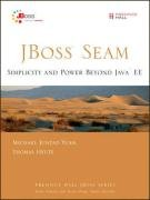 JBoss Seam: Simplicity and Power Beyond Java EE Front Cover