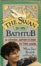 img - for The Swan in My Bathtub and Other Adventures in the Aark book / textbook / text book