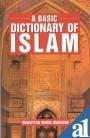 A Basic Dictionary of Islam, Ruqaiyyah Maqsood, 8185063303