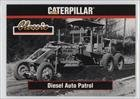 Diesel Auto Patrol (Trading Card) 1993 TCM Caterpillar Earthmovers - [Base] #12
