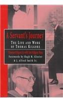 A Servant's Journey : The Life and Work of Thomas Kilgore - Kilgore, Thomas, Jr.; Jini Kilgore Ross