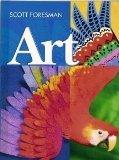 SCOTT FORESMAN ART 2005 STUDENT EDITION GRADE 7