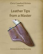 Chris Crawford Knives Presents: Leather Tips from a Master
