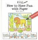 How to Have Fun with Paper (Art Smart (Gareth Stevens))