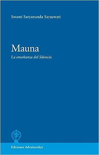 Mauna. La enseñanza del Silencio Diálogos con Swami ...