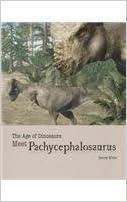 Book Meet Pachycephalosaurus (Age of Dinosaurs (Cavendish Square))