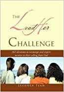 The Leadher Challenge: 365 Devotionals to Encourage and Inspire Women in Their Calling from God.