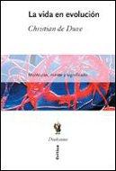 Descargar Libro La Vida En Evolución: Moléculas, Mente Y Significado De Christian Christian De Duve