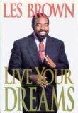 Live Your Dreams, Les Brown, 0688118895