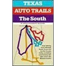 Texas Auto Trails the South and the Rio Grande Valley by Myra Hargrave McIlvain (1985-05-03)