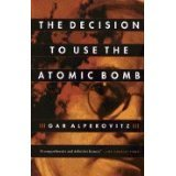 img - for The Decision to Use the Atomic Bomb book / textbook / text book