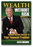 Wealth Without Risk (2011): The Guaranteed Solution to Your Financial Freedom
