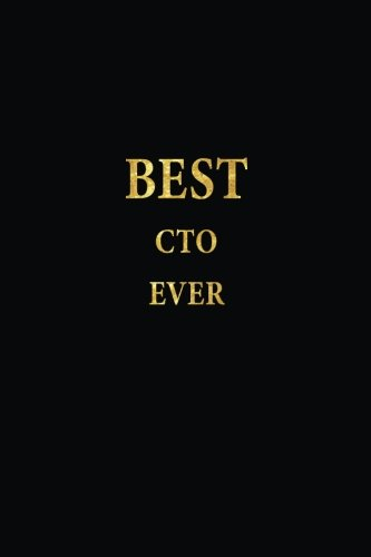 Cto Notebook - Best CTO Ever: Lined Notebook, Gold Letters Cover, Diary, Journal, 6 x 9 in., 110 Lined Pages