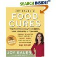 Joy Bauer's Food Cures: Easy 4-Step Nutrition Programs for Improving Your Body