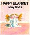Happy Blanket, Tony Ross, 0374328439