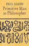 Primitive Man As Philosopher, Paul Radin, 0486203921