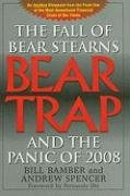Bear-Trap: The Fall of Bear Stearns and the Panic of 2008 ()
