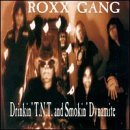 Drinkin' TNT Smokin' Dynamite by Roxx Gang (2000-06-06)