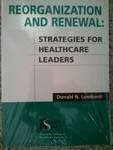Reorganization and Renewal : Strategies for Healthcare Leaders, Lombardi, Donald N., 156793062X