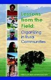 Lessons from the Field : Organizing in Rural Communites, , 0979921503