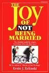 img - for The Joy of Not Being Married: The Essential Guide for Singles (And Those Who Wish They Were) book / textbook / text book