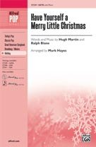 Have Yourself a Merry Little Christmas - Sheet Music - (Hugh Martin, Choral Octavo SATB)