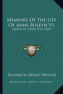 Memoirs Of The Life Of Anne Boleyn V1: Queen Of Henry VIII (1821) pdf