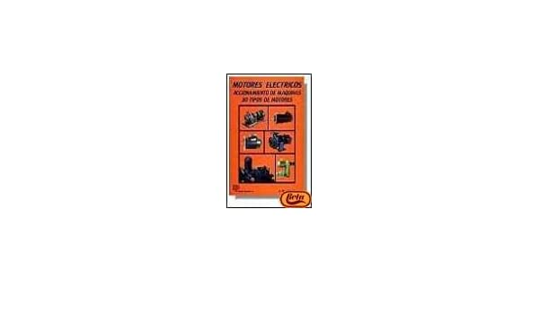 Motores Electricos - Accionamiento de Maquinas (Spanish Edition): Jose Roldan Viloria: 9788428320924: Amazon.com: Books