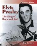 Elvis Presley: The King of Rock and Roll (Famous Lives)