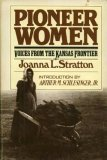 Pioneer Women : Voices from the Kansas Frontier, Stratton, Joanna, 0671226118
