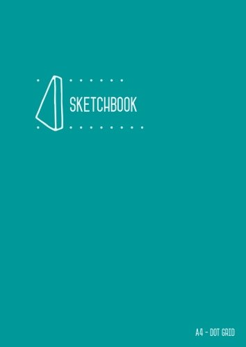 Download Dot Grid Sketchbook A4: Sketch Book Teal for Drawing and Doodling, Smart Design, Dotted Matrix, Large, Soft Cover, Number Pages (Large Professional Sketchbooks) pdf