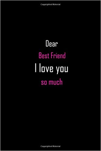 Dear Best Friend I Love You So Much Size 6 X 9 Inch 120 Pages Lined Ruled Notebook Journal Journals Creative Pen Network 9781076858474 Books