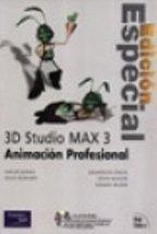 Descargar Libro 3d Studio Max 3 Animacion Profesional - Edicion Es Sean Bonney