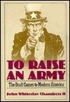 To Raise an Army, Chambers, John W., II and Whiteclay Chambers, John, III, 0029058201