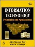 img - for Information Technology: Principles and Applications book / textbook / text book