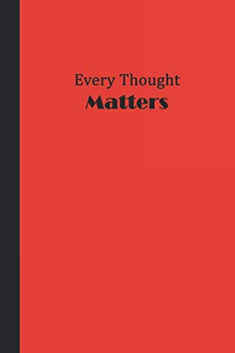 Sketchbook: Every Thought Matters (Red and Black) 6x9 - BLANK JOURNAL WITH NO LINES - Journal notebook with unlined pages for drawing and writing on blank paper