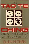 Tao Te Ching : A New Translation with Commentary, Chen, Ellen M., 1557780838