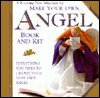 Make Your Own Angel: Book and Kit