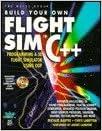 Build Your Own Flight Sim in C++: Programming a 3d Flight Simulator Using Oop