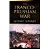 Book The Franco-Prussian War: The German Invasion of France 1870-1871 by Howard, Michael [Routledge, 2001]2nd Edition
