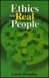 Ethics for Real People, Loren Broadus, 082720809X