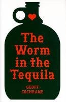 The Worm in the Tequila (Tequila Worm)
