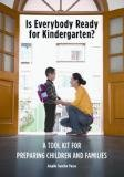 Is Everybody Ready for Kindergarten? A Tool Kit for Preparing Children and Families