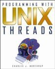 Programming with UNIX Threads 1st edition by Northrup, Charles J. (1996) Paperback