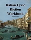 Italian Lyric Diction Workbook, Montgomery, Cheri, 0977645533