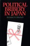 Political Bribery in Japan, Richard H. Mitchell, 0824818199