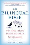 Bilingual Edge- Why, When, & How to Teach Your Child a Second Language (07) by King, Kendall - Mackey, Alison [Paperback (2007)]