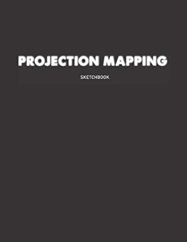 Projection Mapping Sketchbook: Big book for video mapping sketches and notes - 120 pages - dot grid
