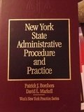New York State Administrative Procedure and Practice, Borchers, Patrick J. and Markell, David L., 0314231870